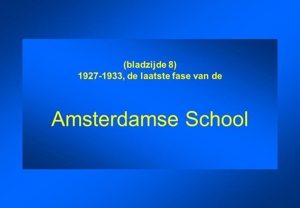 (bladzijde 8) 1927-1933, de laatste fase van de Amsterdamse School