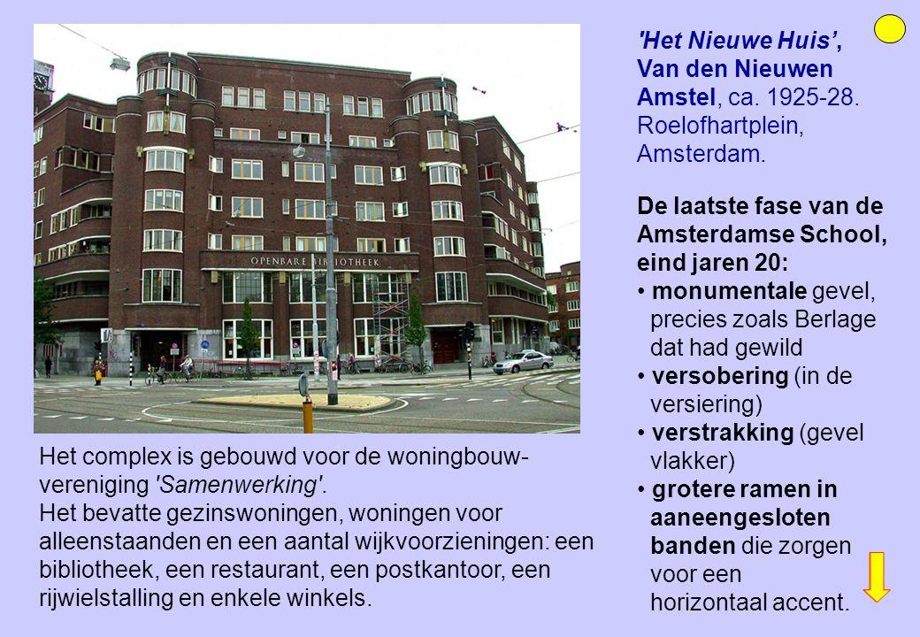 De laatste fase van de Amsterdamse School, eind jaren 20: monumentale gevel, precies zoals Berlage dat had gewild versobering (in de versiering) verst
