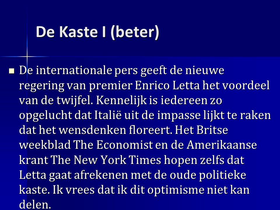 De Kaste I (beter) De internationale pers geeft de nieuwe regering van premier Enrico Letta het voordeel van de twijfel.