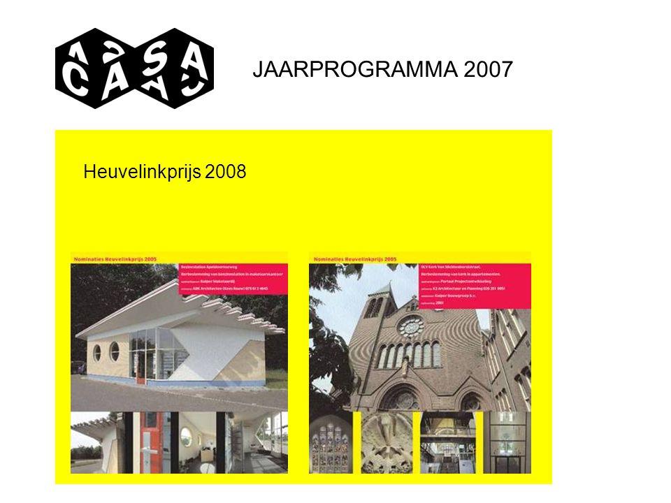JAARPROGRAMMA 2007 Heuvelinkprijs 2008