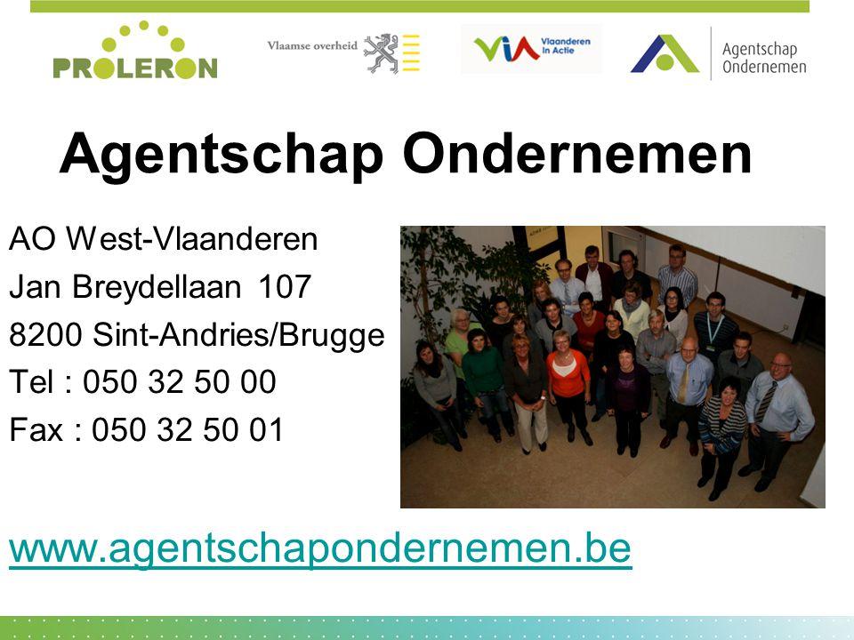 Agentschap Ondernemen AO West-Vlaanderen Jan Breydellaan 107 8200 Sint-Andries/Brugge Tel : 050 32 50 00 Fax : 050 32 50 01 www.agentschapondernemen.b