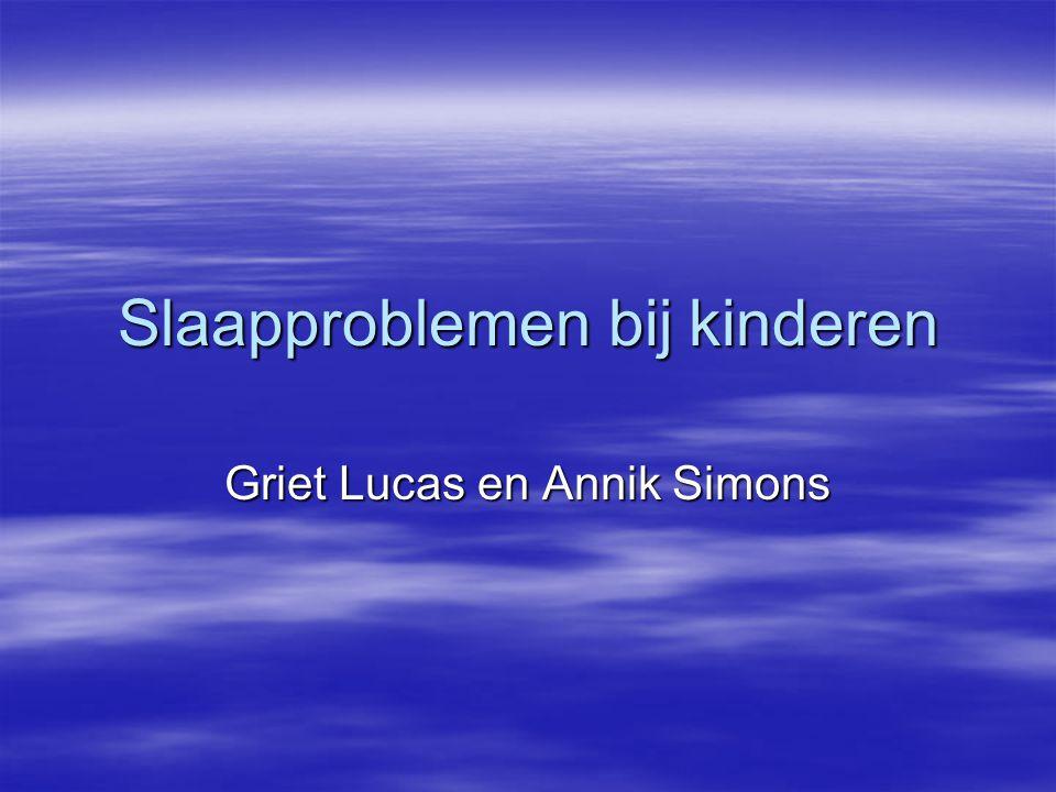 Slaapproblemen bij kinderen Griet Lucas en Annik Simons