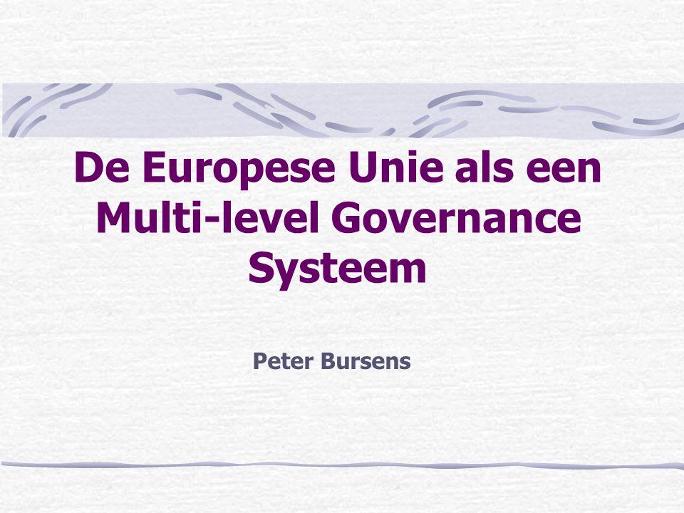 De Europese Unie als een Multi-level Governance Systeem Peter Bursens