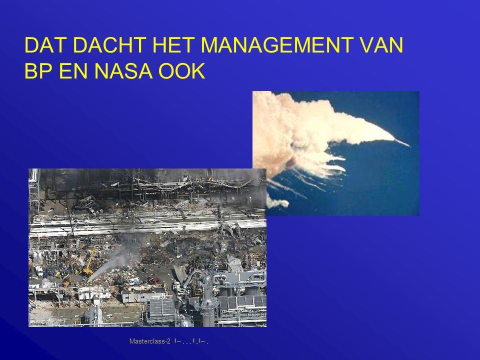 Masterclass-2       DAT DACHT HET MANAGEMENT VAN BP EN NASA OOK
