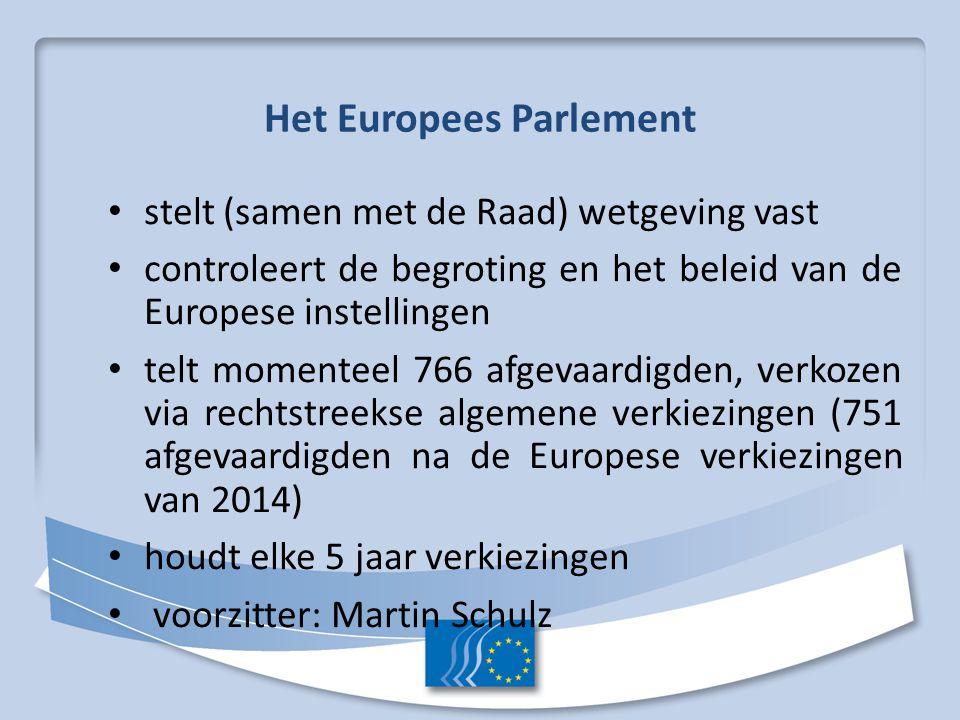 Het Europees Parlement stelt (samen met de Raad) wetgeving vast controleert de begroting en het beleid van de Europese instellingen telt momenteel 766 afgevaardigden, verkozen via rechtstreekse algemene verkiezingen (751 afgevaardigden na de Europese verkiezingen van 2014) houdt elke 5 jaar verkiezingen voorzitter: Martin Schulz