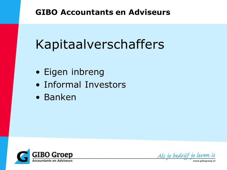 GIBO Accountants en Adviseurs Kapitaalverschaffers Eigen inbreng Informal Investors Banken