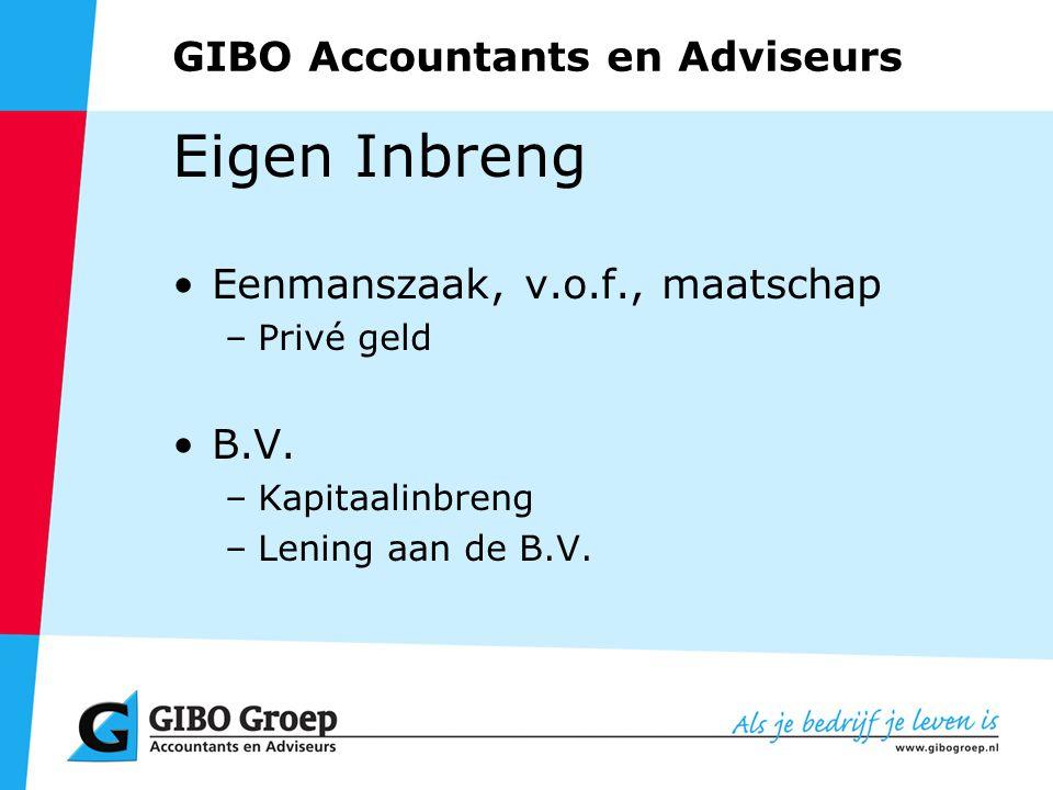 GIBO Accountants en Adviseurs Eigen Inbreng Eenmanszaak, v.o.f., maatschap –Privé geld B.V.