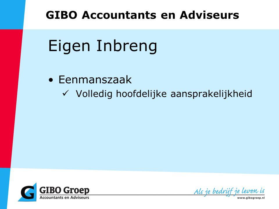 GIBO Accountants en Adviseurs Eigen Inbreng Eenmanszaak Volledig hoofdelijke aansprakelijkheid