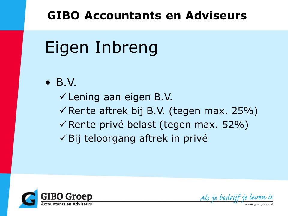 GIBO Accountants en Adviseurs Eigen Inbreng B.V. Lening aan eigen B.V.