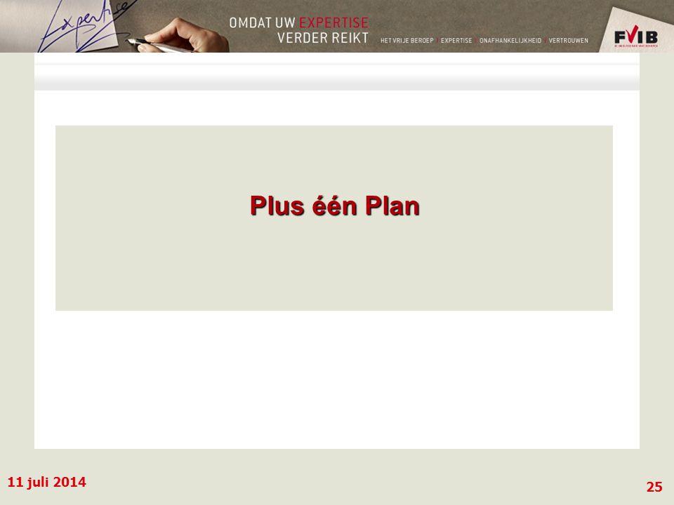 11 juli 2014 25 Plus één Plan