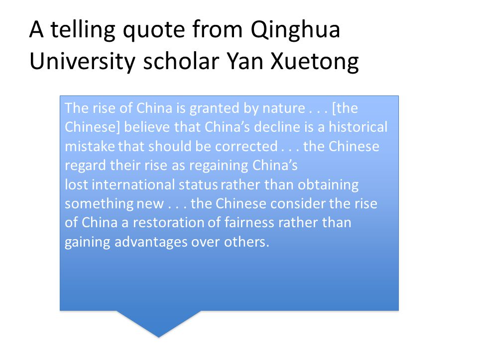 A telling quote from Qinghua University scholar Yan Xuetong The rise of China is granted by nature...