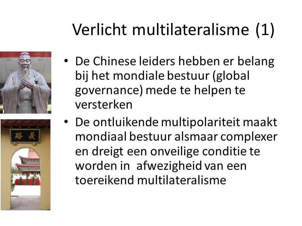 Verlicht multilateralisme (1) De Chinese leiders hebben er belang bij het mondiale bestuur (global governance) mede te helpen te versterken De ontluik
