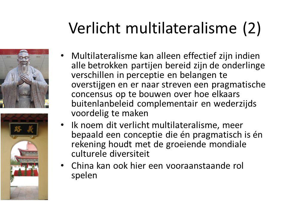 Verlicht multilateralisme (2) Multilateralisme kan alleen effectief zijn indien alle betrokken partijen bereid zijn de onderlinge verschillen in perce