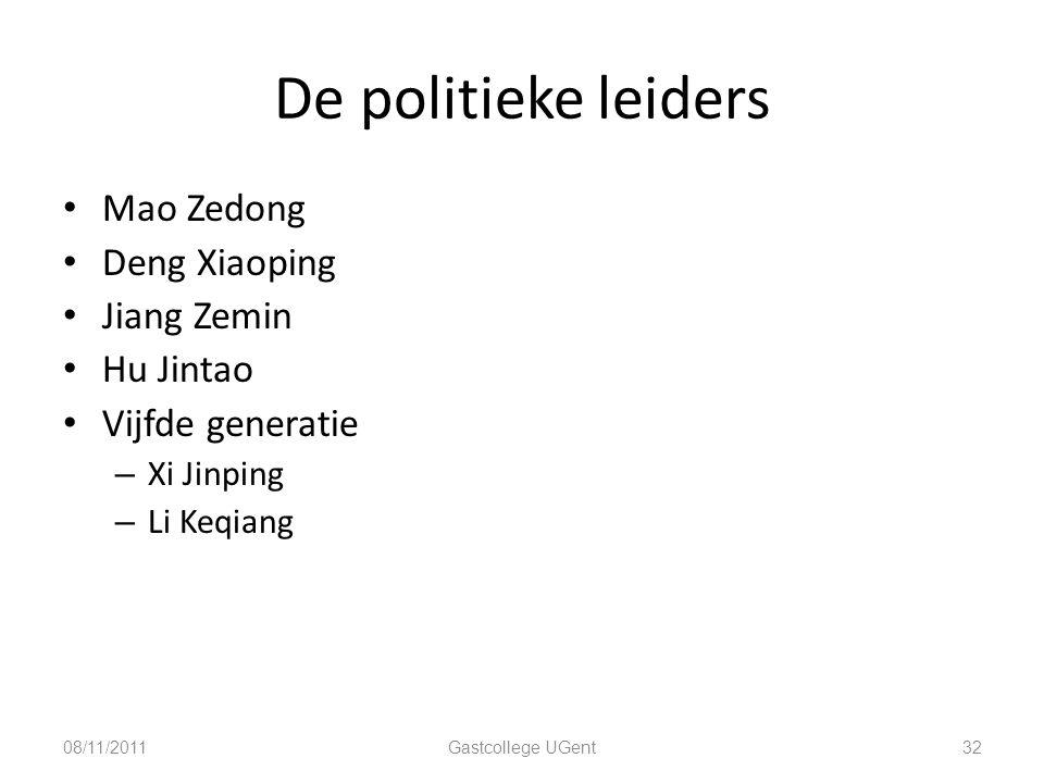 De politieke leiders 32 Mao Zedong Deng Xiaoping Jiang Zemin Hu Jintao Vijfde generatie – Xi Jinping – Li Keqiang 08/11/2011Gastcollege UGent