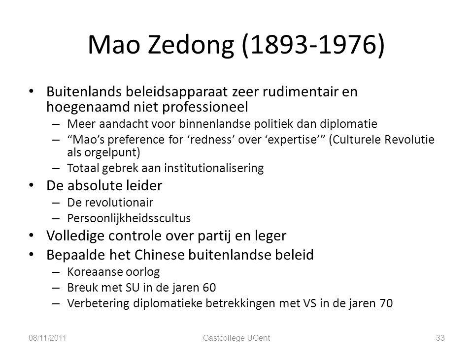 Mao Zedong (1893-1976) 33 Buitenlands beleidsapparaat zeer rudimentair en hoegenaamd niet professioneel – Meer aandacht voor binnenlandse politiek dan
