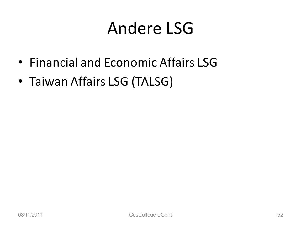 Andere LSG Financial and Economic Affairs LSG Taiwan Affairs LSG (TALSG) 08/11/201152Gastcollege UGent