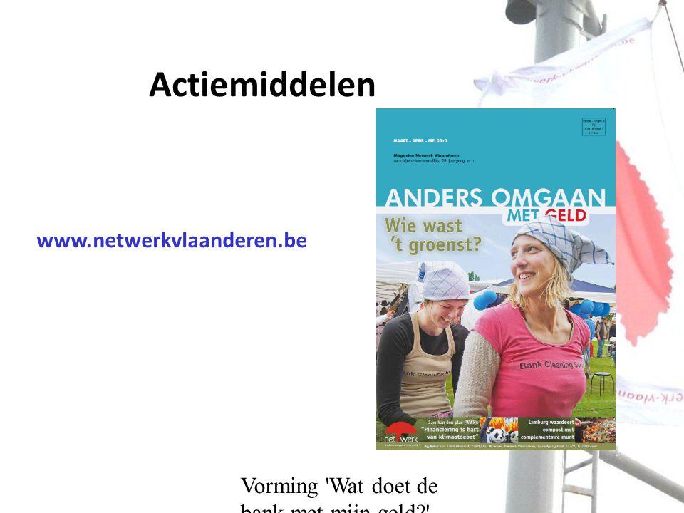 Vorming Wat doet de bank met mijn geld Actiemiddelen www.netwerkvlaanderen.be
