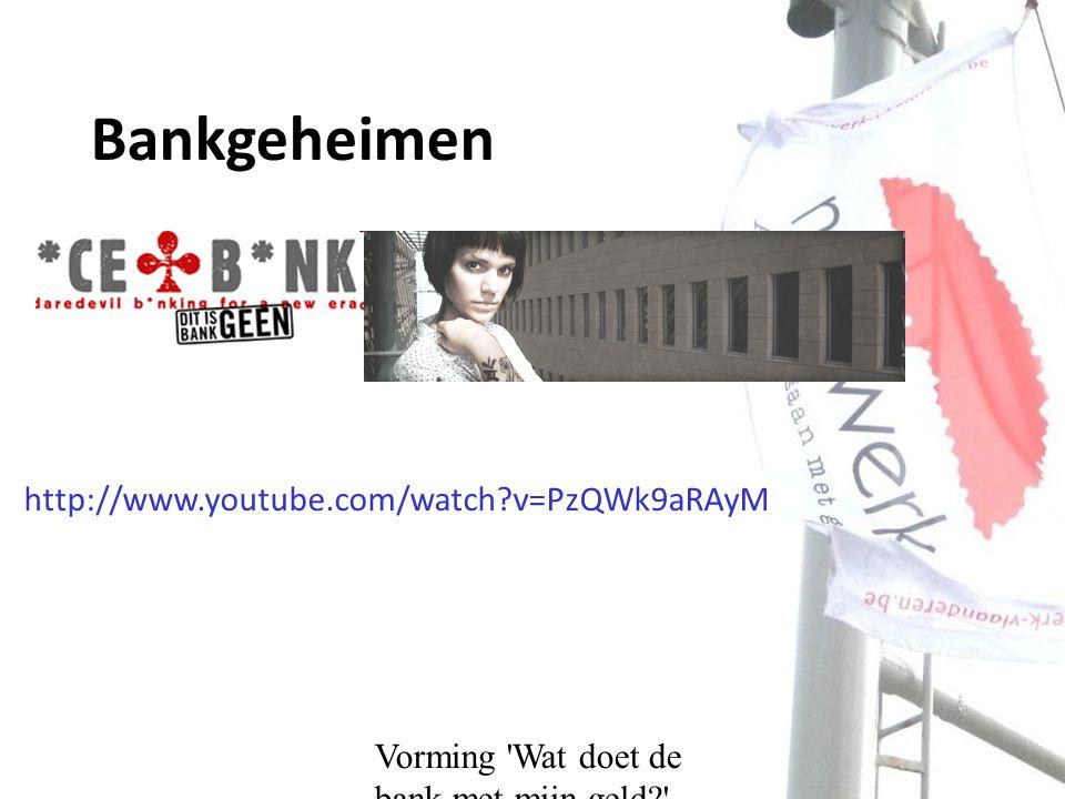 Vorming Wat doet de bank met mijn geld Bankgeheimen http://www.youtube.com/watch v=PzQWk9aRAyM