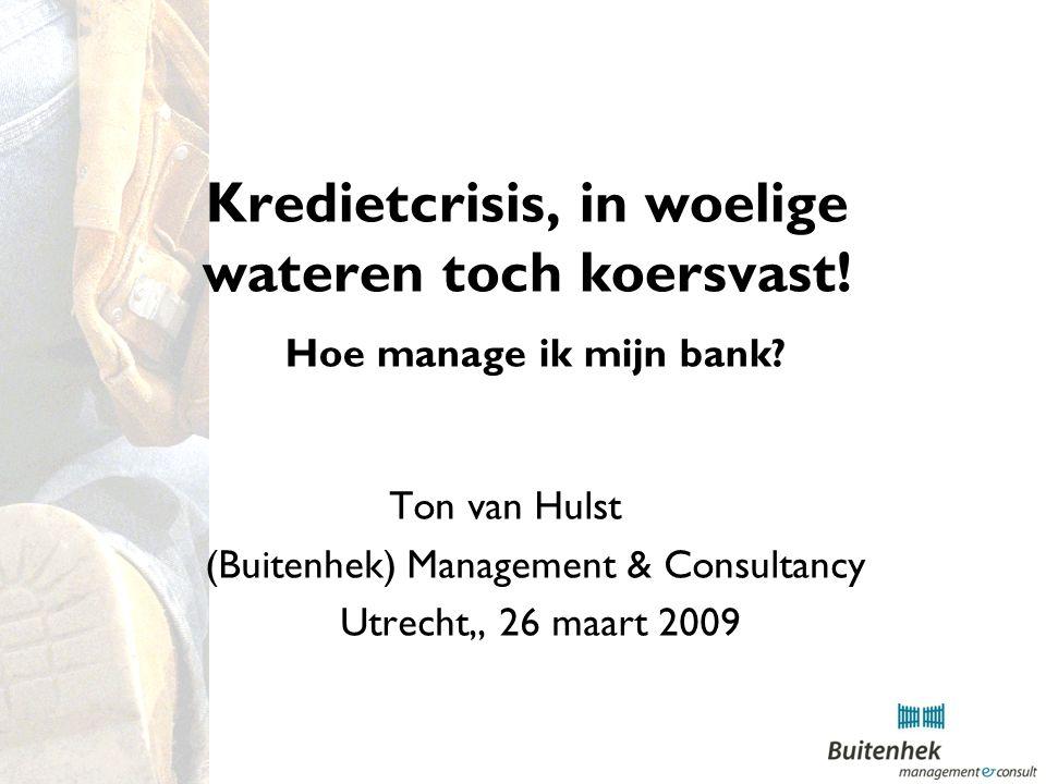 Kredietcrisis, in woelige wateren toch koersvast. Hoe manage ik mijn bank.