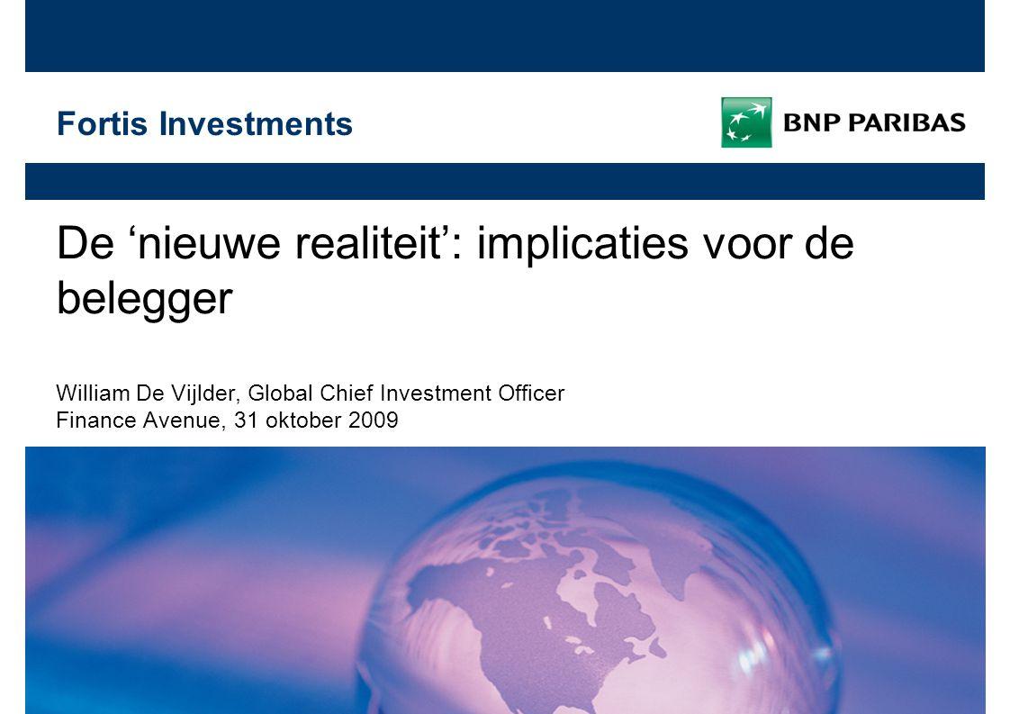 31 oktober 2009 | 22 Fortis Investments 1.Inspanningen om begroting te consolideren zullen beloond worden  Economische achtergrond –Onhoudbare begrotingstekorten
