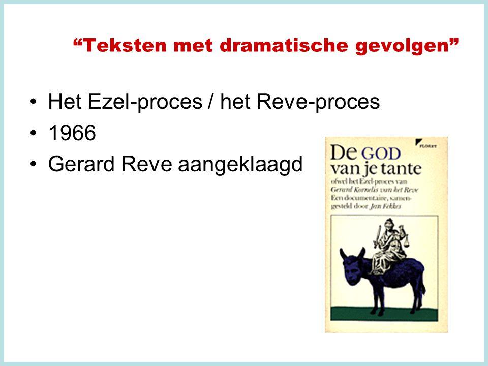 Teksten met dramatische gevolgen Het Ezel-proces / het Reve-proces 1966 Gerard Reve aangeklaagd