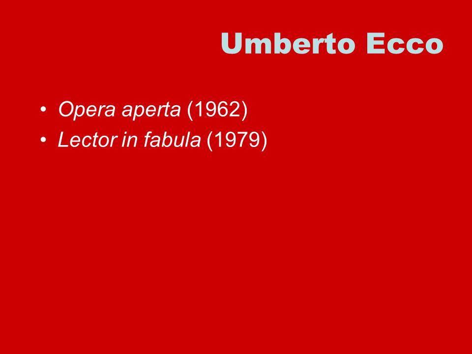 Opera aperta (1962) Lector in fabula (1979)