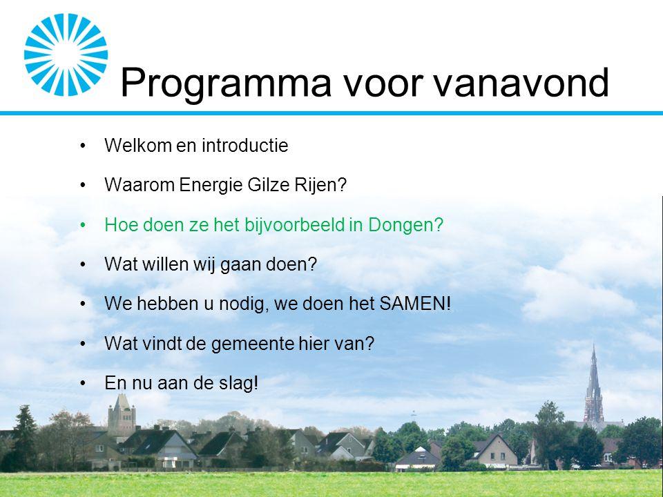 Welkom en introductie Waarom Energie Gilze Rijen. Hoe doen ze het bijvoorbeeld in Dongen.