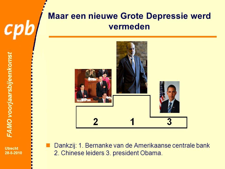 FAMO voorjaarsbijeenkomst Utrecht 28-5-2010 Maar een nieuwe Grote Depressie werd vermeden Dankzij: 1.