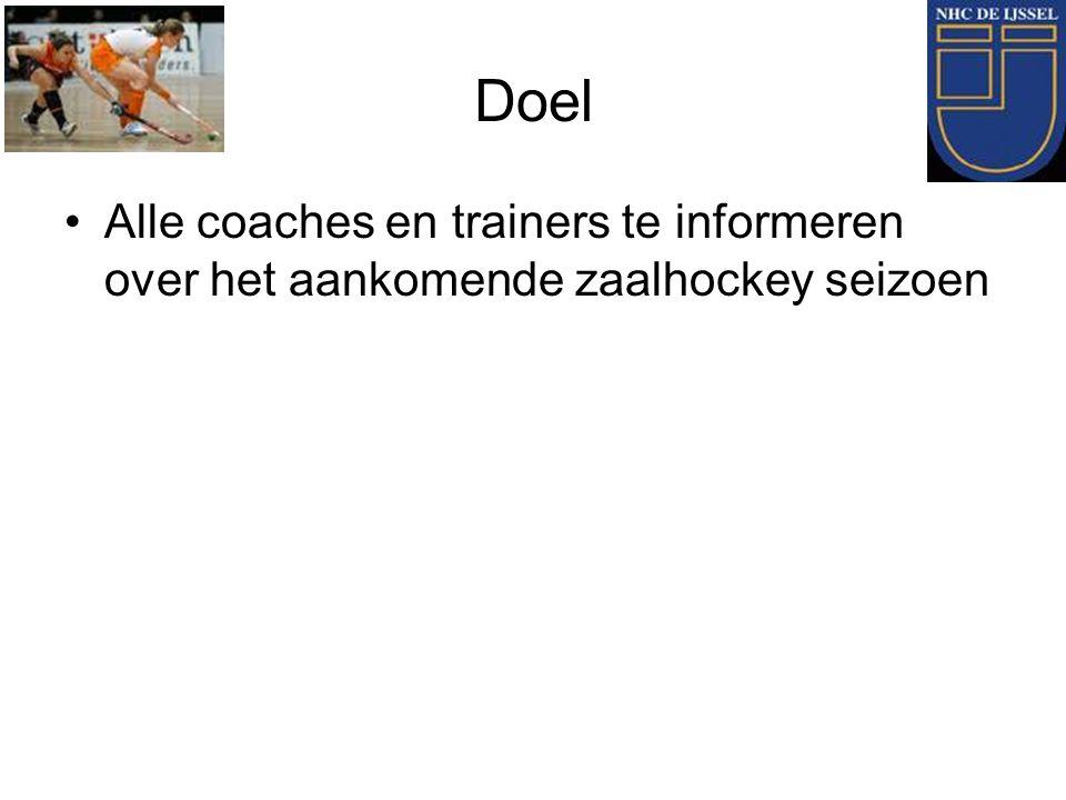 Doel Alle coaches en trainers te informeren over het aankomende zaalhockey seizoen