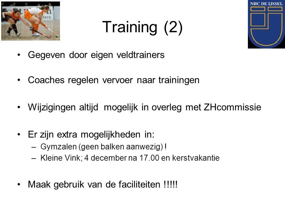 Training (2) Gegeven door eigen veldtrainers Coaches regelen vervoer naar trainingen Wijzigingen altijd mogelijk in overleg met ZHcommissie Er zijn ex