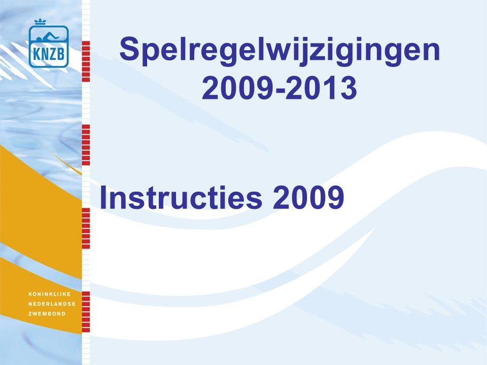 Spelregelwijzigingen 2009-2013 Instructies 2009