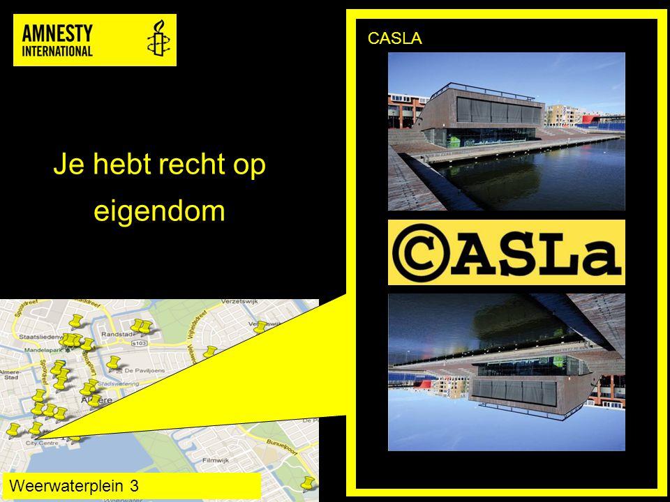 Je hebt recht op eigendom CASLA Weerwaterplein 3