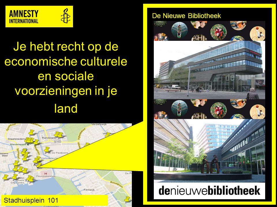 Je hebt recht op de economische culturele en sociale voorzieningen in je land De Nieuwe Bibliotheek Stadhuisplein 101