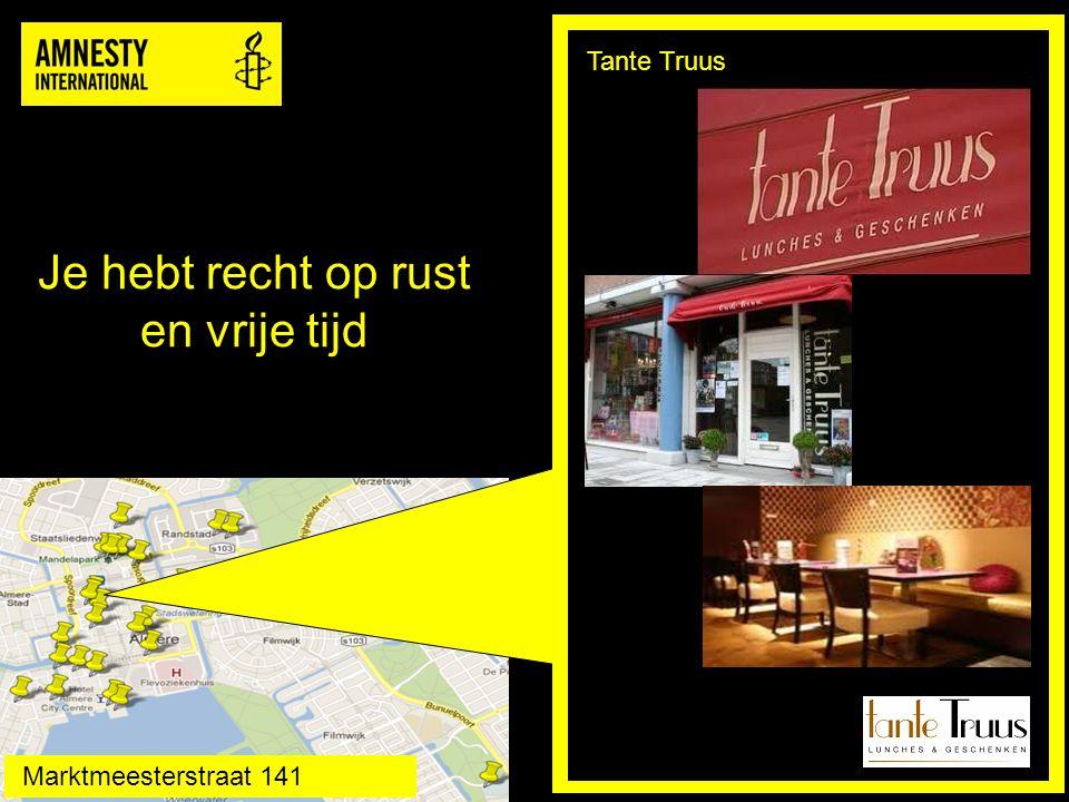Je hebt recht op rust en vrije tijd Tante Truus Marktmeesterstraat 141