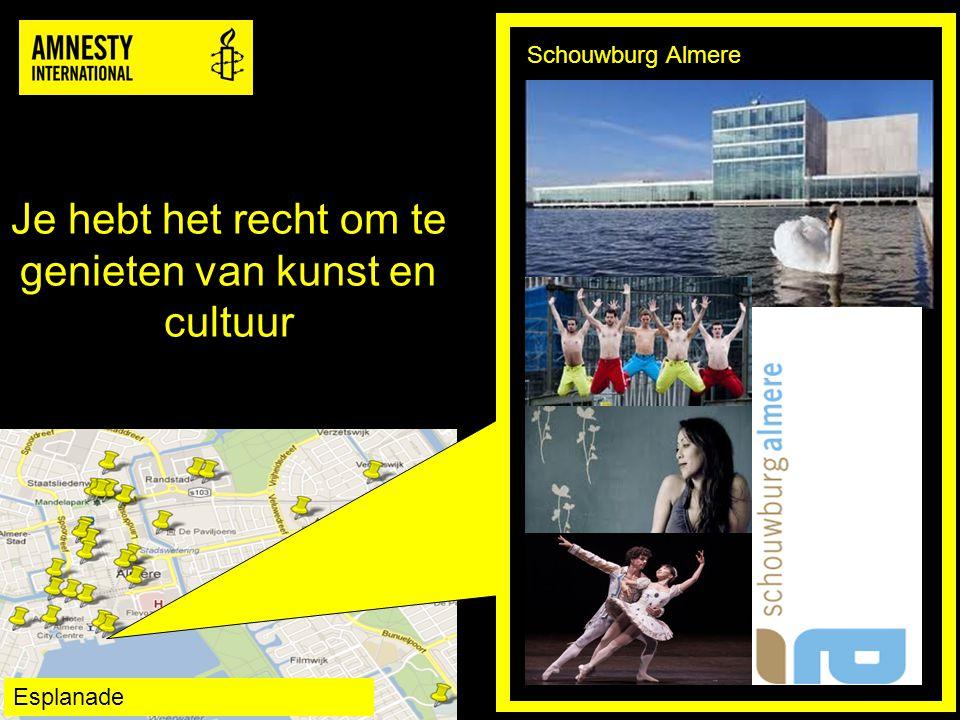 Je hebt het recht om te genieten van kunst en cultuur Schouwburg Almere Esplanade