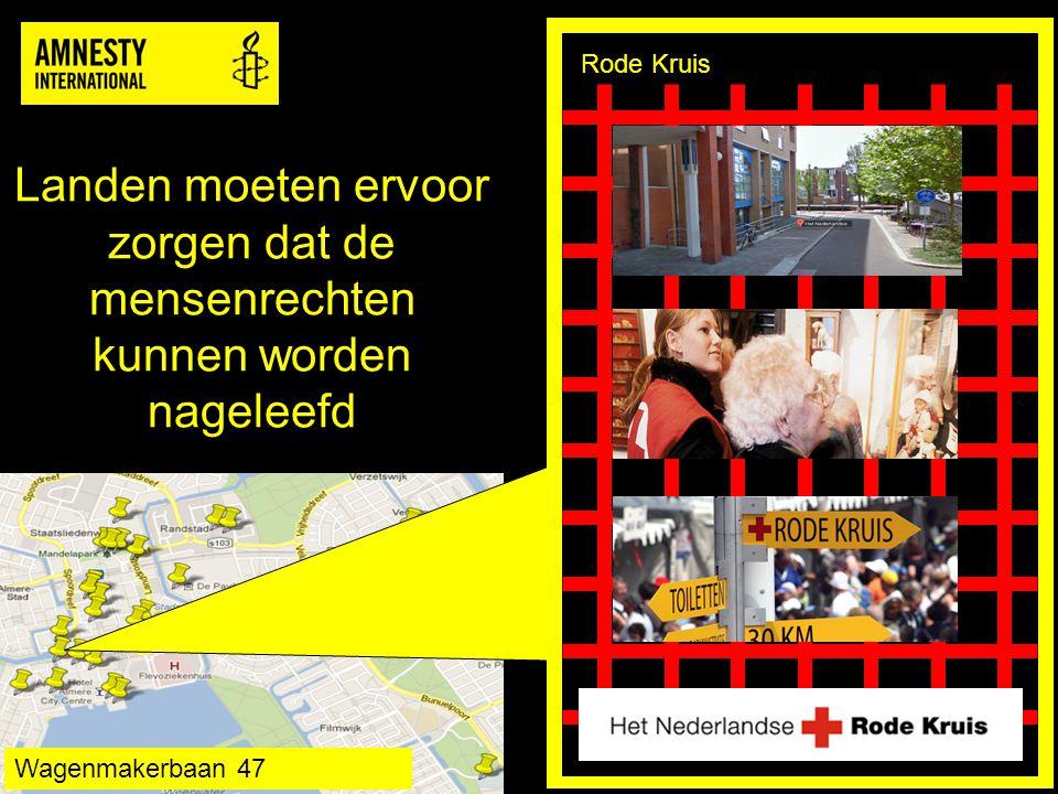 Landen moeten ervoor zorgen dat de mensenrechten kunnen worden nageleefd Rode Kruis Wagenmakerbaan 47
