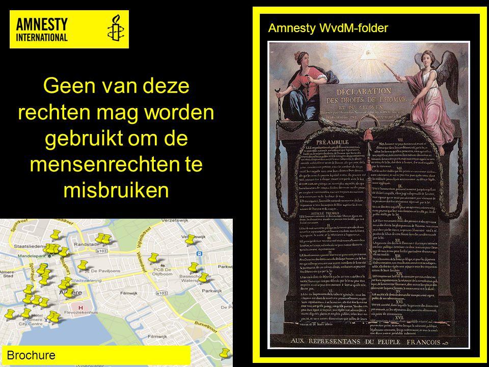 Geen van deze rechten mag worden gebruikt om de mensenrechten te misbruiken Amnesty WvdM-folder Brochure