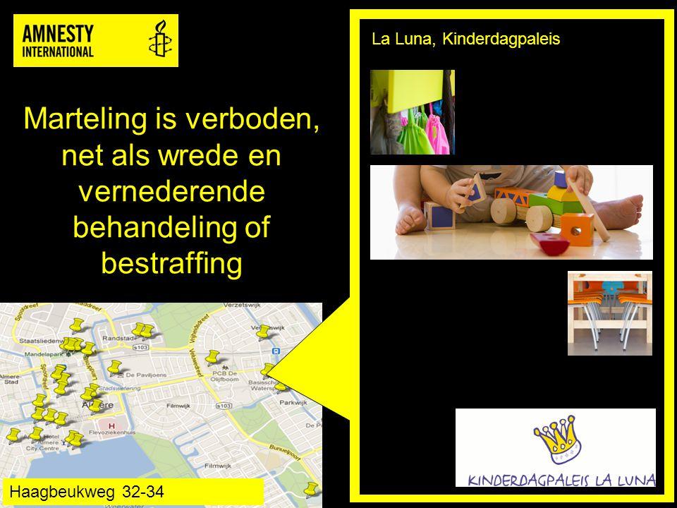 Marteling is verboden, net als wrede en vernederende behandeling of bestraffing La Luna, Kinderdagpaleis Haagbeukweg 32-34