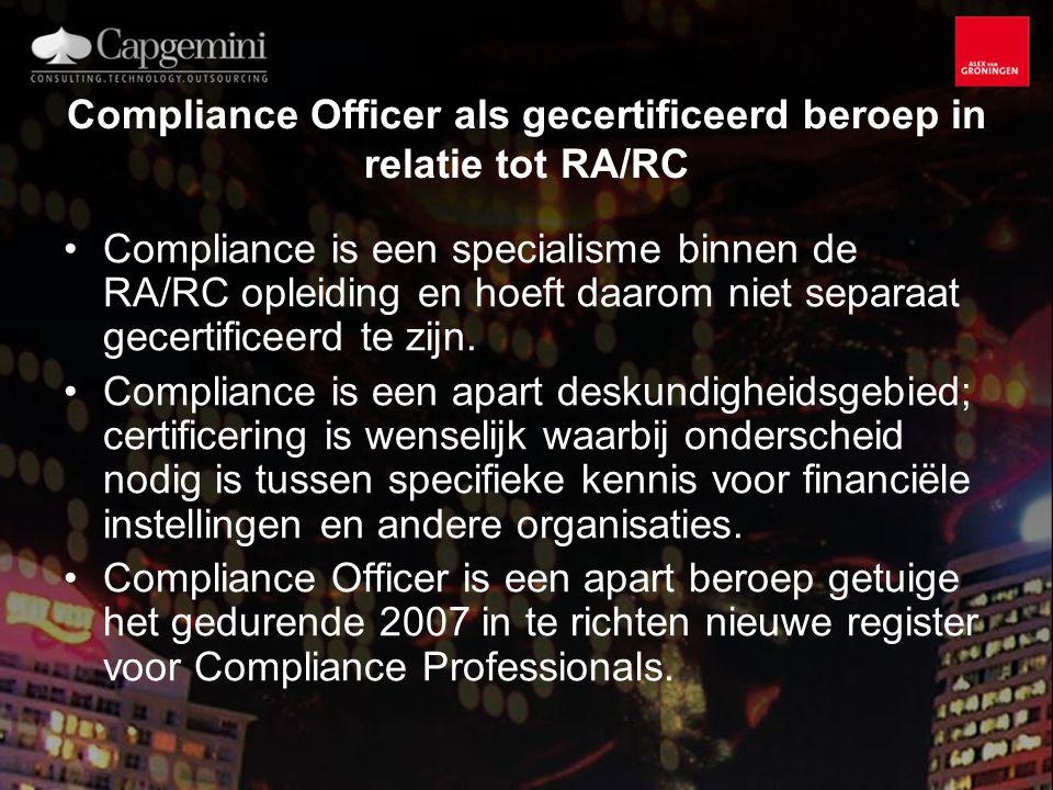 Compliance Officer als gecertificeerd beroep in relatie tot RA/RC Compliance is een specialisme binnen de RA/RC opleiding en hoeft daarom niet separaat gecertificeerd te zijn.