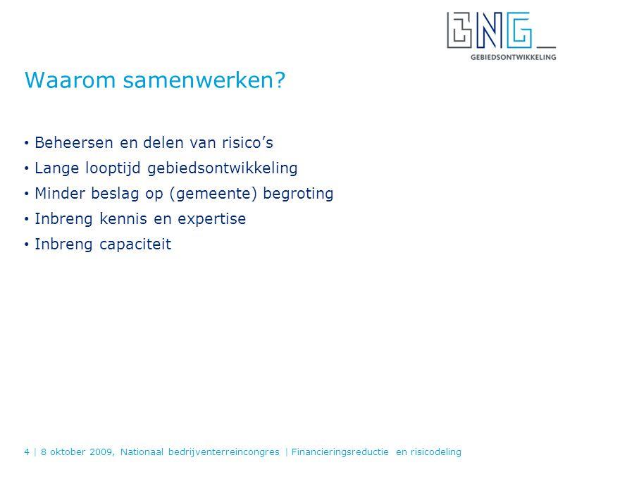 RBL financieringsbehoefte 15 | 8 oktober 2009, Nationaal bedrijventerreincongres | Financieringsreductie en risicodeling