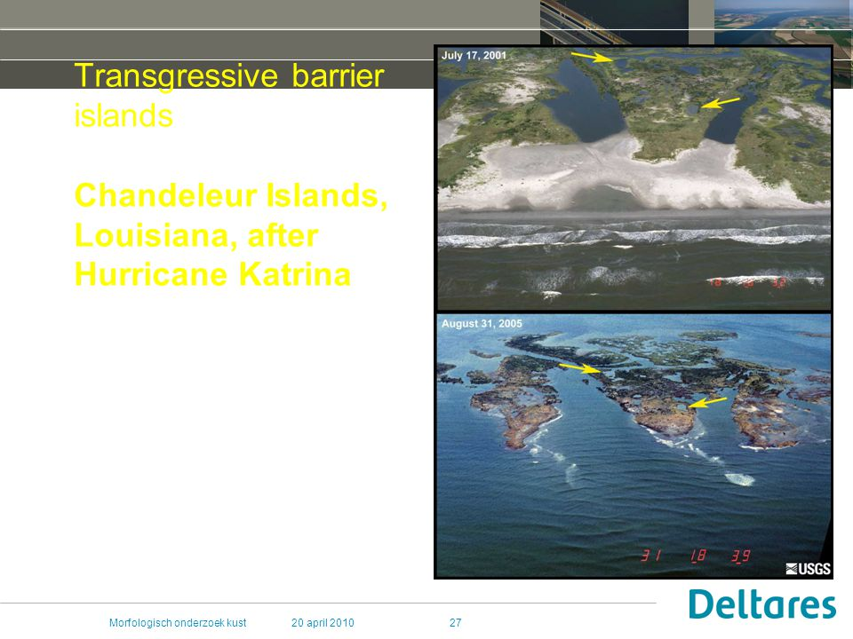 20 april 2010Morfologisch onderzoek kust27 Transgressive barrier islands Chandeleur Islands, Louisiana, after Hurricane Katrina