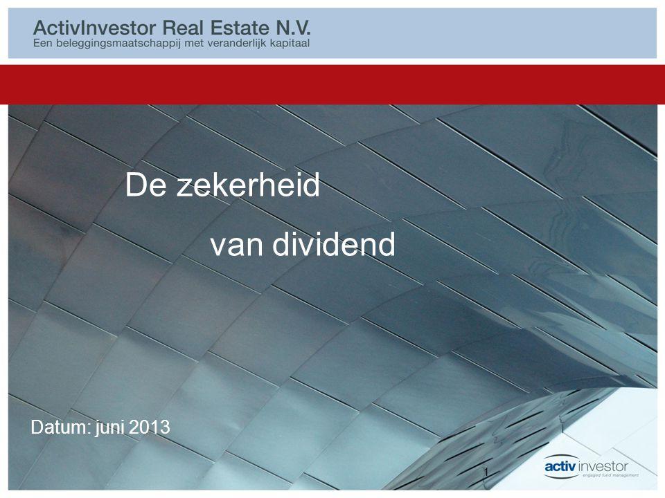 Datum: juni 2013 De zekerheid van dividend 1