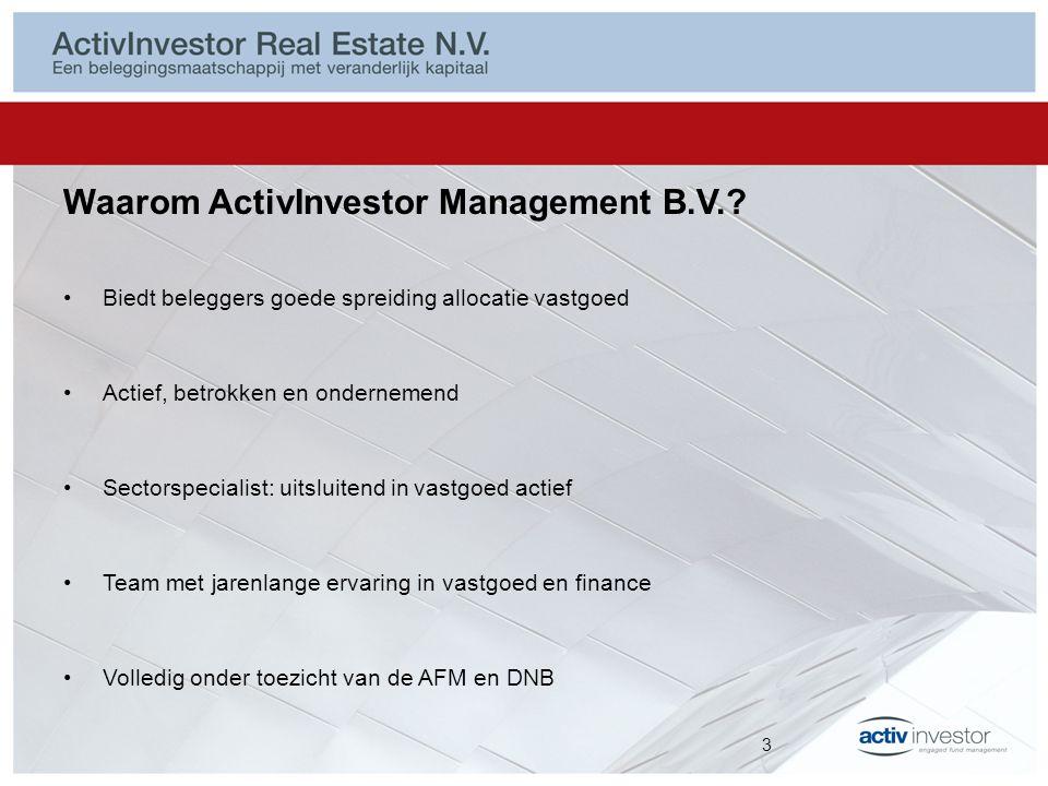 Waarom beleggen in ActivInvestor Real Estate N.V..