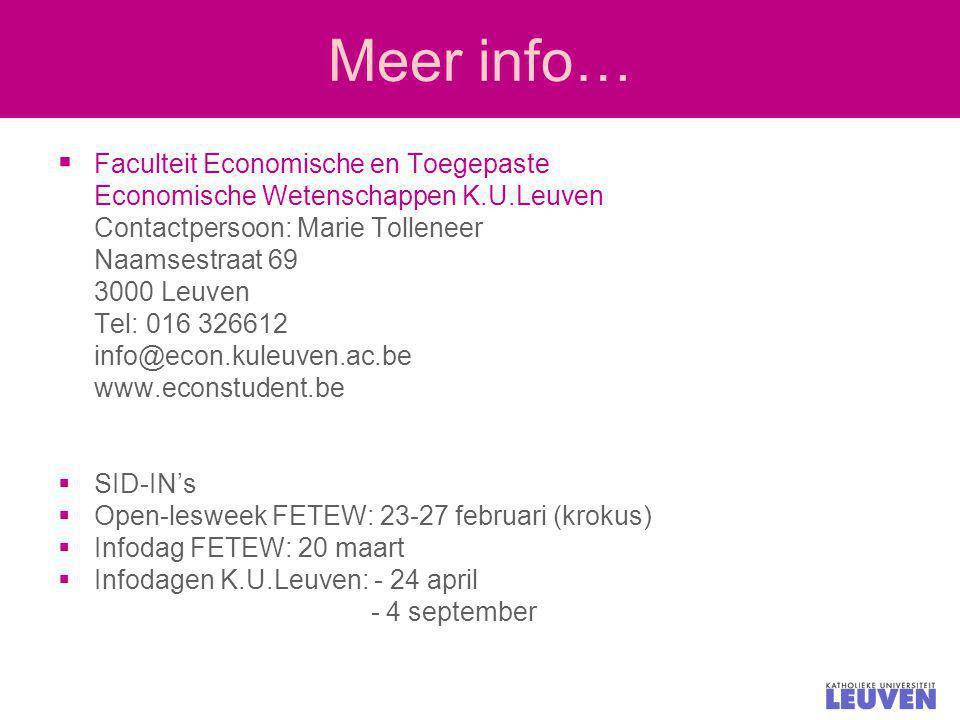 Meer info…  Faculteit Economische en Toegepaste Economische Wetenschappen K.U.Leuven Contactpersoon: Marie Tolleneer Naamsestraat 69 3000 Leuven Tel:
