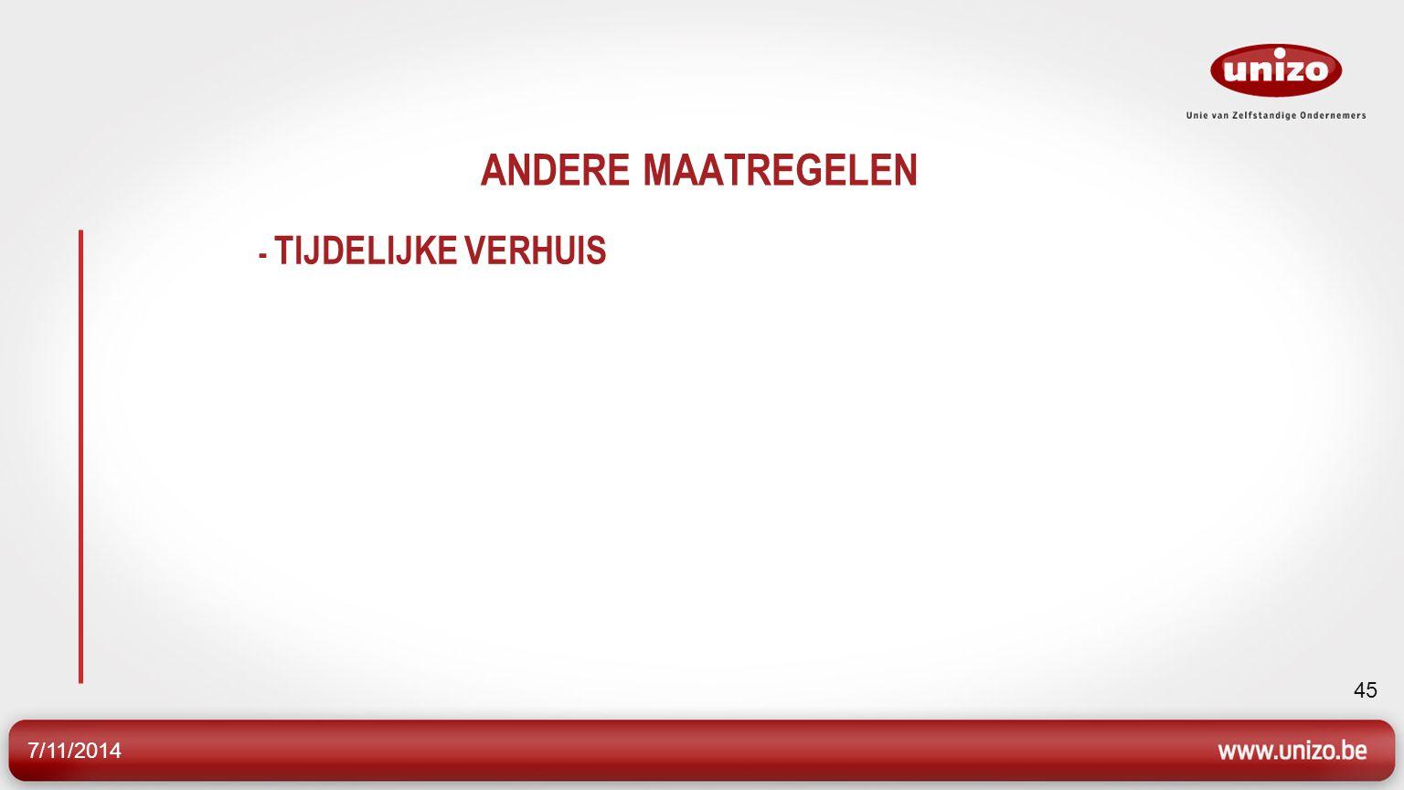 7/11/2014 45 ANDERE MAATREGELEN - TIJDELIJKE VERHUIS