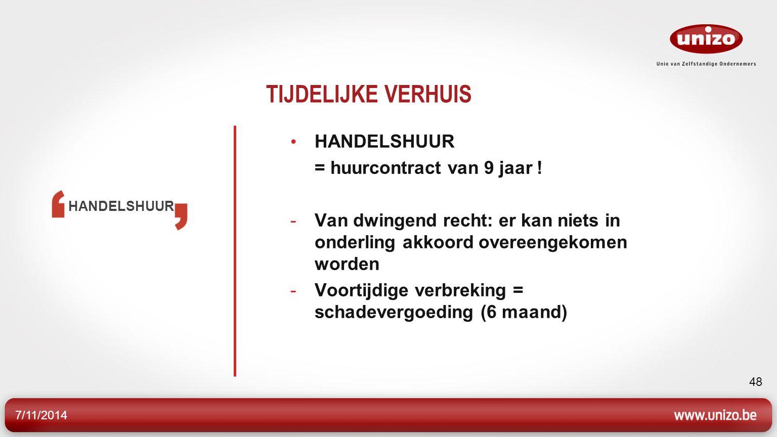 7/11/2014 48 TIJDELIJKE VERHUIS HANDELSHUUR = huurcontract van 9 jaar .