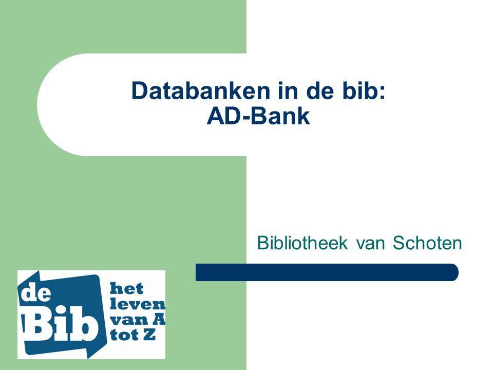 AD-Bank Actuele DocumentatieBank * dossier * archief * trefwoord * profiel * vak