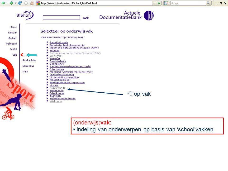 (onderwijs)vak: indeling van onderwerpen op basis van 'school'vakken  op vak