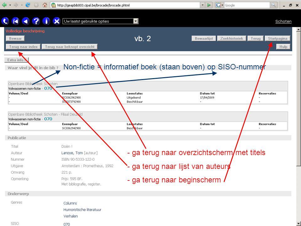 vb. 2 Non-fictie = informatief boek (staan boven) op SISO-nummer - ga terug naar overzichtscherm met titels - ga terug naar lijst van auteurs - ga ter