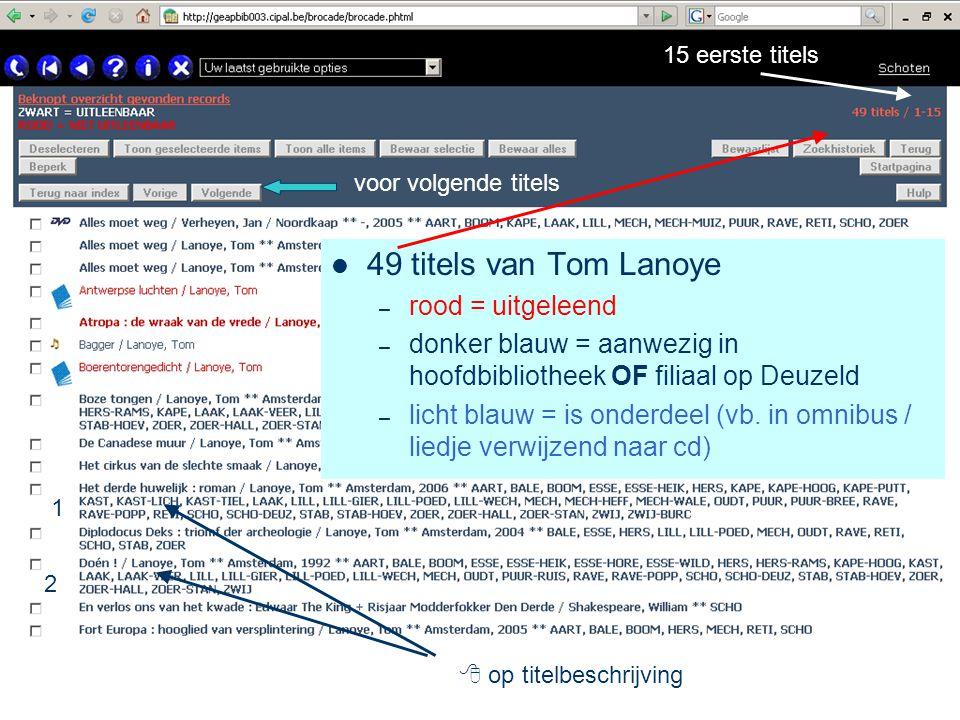 49 titels van Tom Lanoye – rood = uitgeleend – donker blauw = aanwezig in hoofdbibliotheek OF filiaal op Deuzeld – licht blauw = is onderdeel (vb.